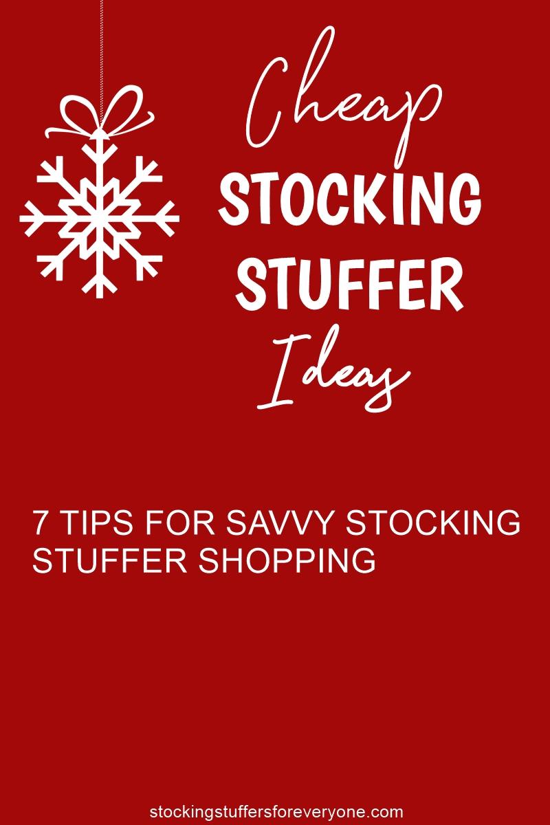 Cheap Stocking Stuffer Ideas: 7 Tips for Savvy Stocking Stuffer Shopping